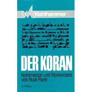 Der Koran: Kommentar und Konkordanz von Rudi Paret: Rudi