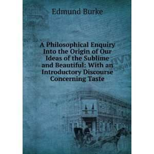 Origin of Our Ideas of the Sublime and Beautiful Burke Edmund Books