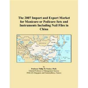 Including Nail Files in China (9780497645588) Philip M. Parker Books