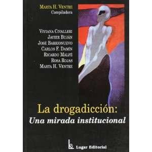 La drogadiccion. Una mirada institucional (Spanish Edition