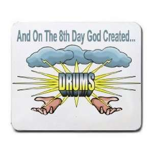 And On The 8th Day God Created DRUMS Mousepad