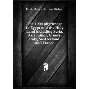 The 1900 pligrimage to Egypt and the Holy Land including Syria