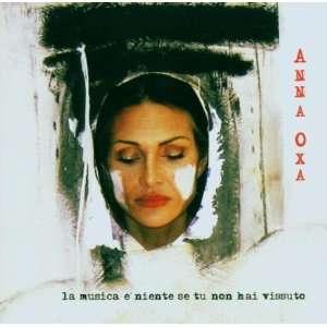 Musica E Niente Se Tu Non Hai Vissuto: Anna Oxa: Music
