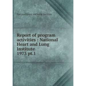 Report of program activities  National Heart and Lung