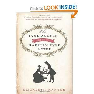 Guide to Happily Ever After [Hardcover]: Elizabeth Kantor: Books
