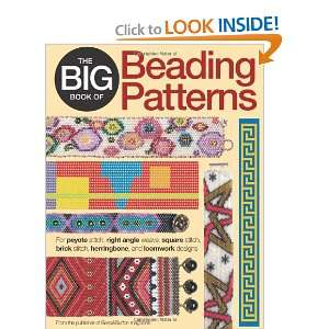 of Beading Patterns: For Peyote Stitch, Square Stitch, Brick Stitch