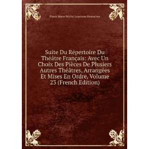 Mises En Ordre, Volume 23 (French Edition): Pierre Marie Michel