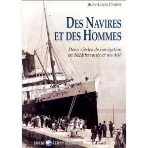 Des navires et des hommes Deux siecles de navigation en