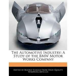 of the BMW Motor Works Company (9781241714109) Beatriz Scaglia Books