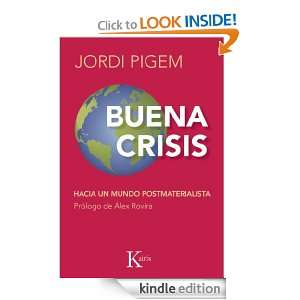 BUENA CRISISHacia un mundo postmaterialista (Spanish Edition) Jordi