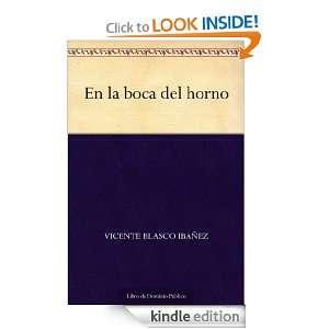 En la boca del horno (Spanish Edition) Vicente Blasco Ibáñez