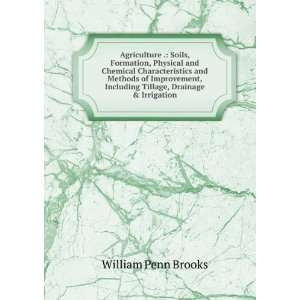 Including Tillage, Drainage & Irrigation William Penn Brooks Books