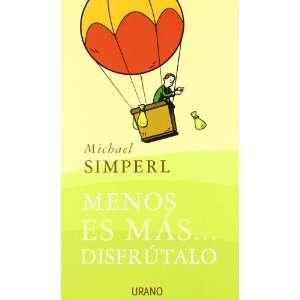 Menos Es Mas Disfrutalo (Spanish Edition