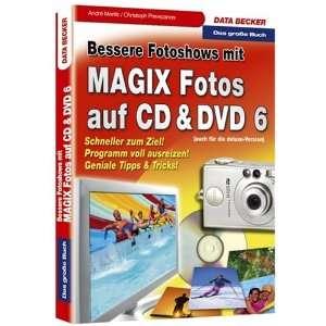 Das groÃ?e Buch. Bessere Fotoshows mit Magix Fotos auf CD