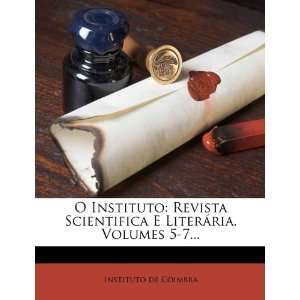 O Instituto: Revista Scientifica E Literária, Volumes 5 7