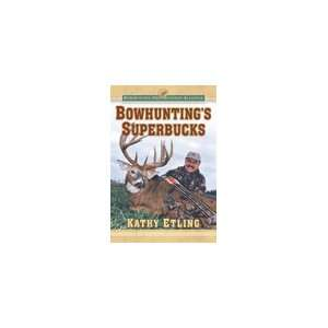 BOWHUNTINGS SUPER BUCKS BOOK  Sports & Outdoors