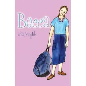 Becca: Jan Weight: 9781413711264:  Books