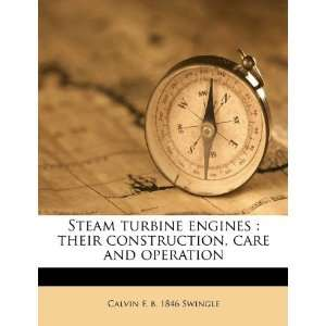 Steam turbine engines their construction, care and