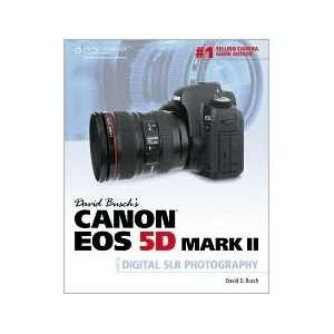 Canon EOS 5D Mark II Guide to Digital SLR Photography 1st