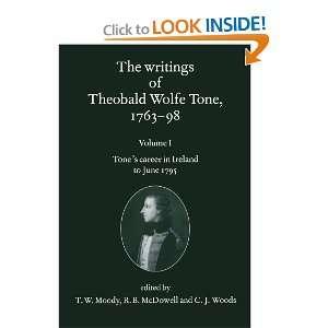 The Writings of Theobald Wolfe Tone 1763 98 Volume I Tone