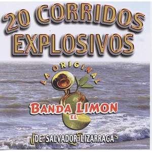 20 Corridos Explosivos, La Original Banda El Limon De
