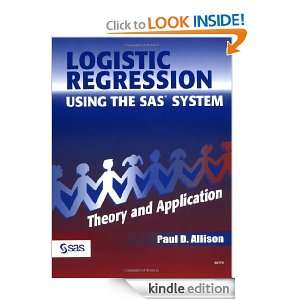 Logistic Regression Using SAS: Theory and Application [Kindle Edition