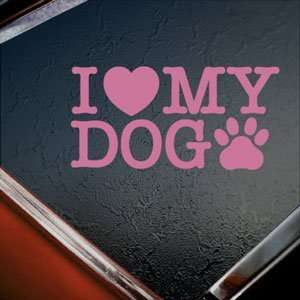 I Love My Dog Pink Decal Car Truck Bumper Window Pink