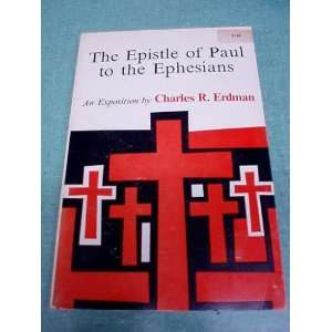 THE EPISTLE OF PAUL TO THE EPHESIANS   AN EXPOSITION Books