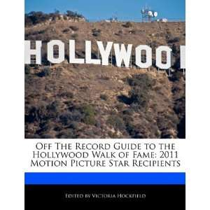 Off The Record Guide to the Hollywood Walk of Fame 2011