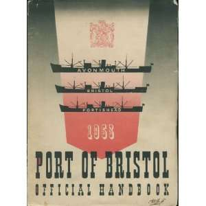 Avonmouth, Bristol, Portishead): The Port of Bristol Authority: Books