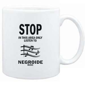 Mug White  STOP   In this area only listen to Negroide