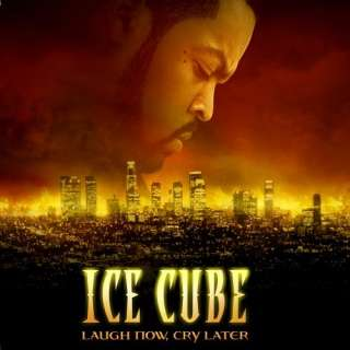 Laugh Now Cry Later Ice Cube