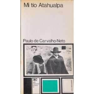 Mi Tio Atahualpa: Paulo De Carvalho Neto: Books