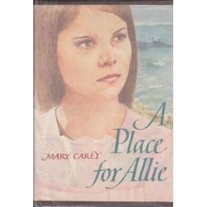 A Place for Allie (9780396085836): Mary Carey: Books