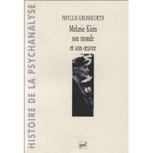 Melanie Klein : Son monde et son œuvre (Ancien prix à