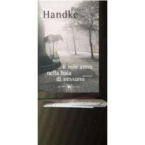Il mio anno nella baia di nessuno (9788811668848) Peter Handke Books