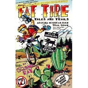 Fat Tire Tales & Trails Arizona Mountain Bike Trail Guide