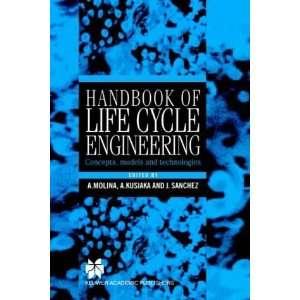 Handbook of Life Cycle Engineering Concepts, Models and