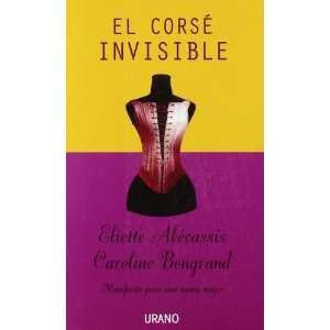 Corse Invisible, El (Manifiesto Para Una Nueva Mujer