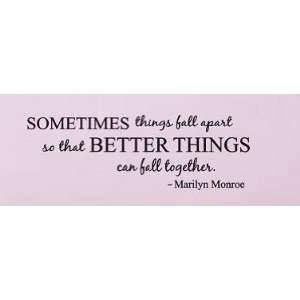 Sometimes things fall apart Marilyn Monroe Quote wall