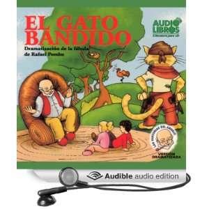 El Gato Bandido, Dramatizacion De La Fabula De Rafael Pombo (Texto