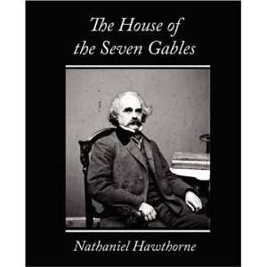 The House of the Seven Gables (9781604247183) Nathaniel