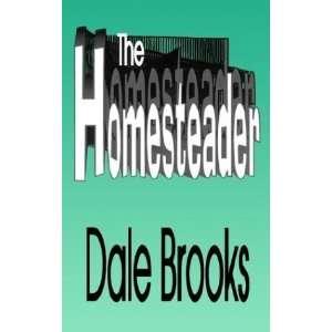 The Homesteader (9780974566610) Dale Brooks Books