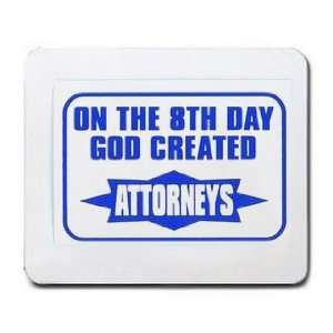 ON THE 8TH DAY GOD CREATED ATTORNEYS Mousepad Office