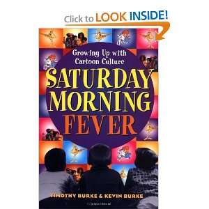 Saturday Morning Fever Growing up with Cartoon Culture [Paperback]