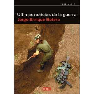 Ultimas noticias de la guerra (Spanish Edition