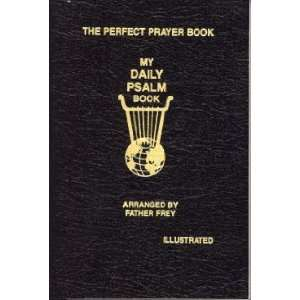 My Daily Psalm Book: Rev. Joseph B. Frey.: Books