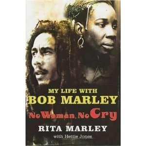 No Woman No Cry My Life with Bob Marley [Paperback] Rita Marley