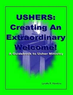 Ushers: Creating An Extraordinary Welcome by Lynette Hawkins in