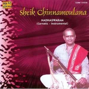 Sheik Chinnamoulana   Nadhaswaram (Venka): Sheik Chinnamoulana: Music